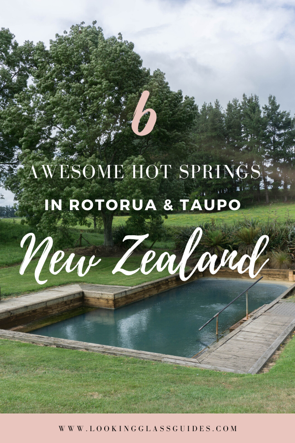 6 Awesome Hot Springs in Rotorua and Taupo